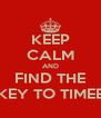 KEEP CALM AND FIND THE KEY TO TIMEE - Personalised Poster A4 size