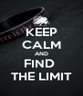 KEEP CALM AND FIND  THE LIMIT - Personalised Poster A4 size
