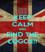 KEEP CALM AND FIND THE LOGO!!!! - Personalised Poster A4 size