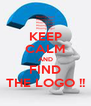 KEEP CALM AND FIND THE LOGO !! - Personalised Poster A4 size
