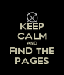 KEEP CALM AND FIND THE PAGES - Personalised Poster A4 size