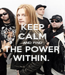KEEP CALM AND FIND THE POWER WITHIN.  - Personalised Poster A4 size