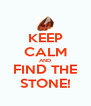 KEEP CALM AND FIND THE STONE! - Personalised Poster A4 size