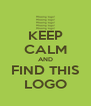 KEEP CALM AND FIND THIS LOGO - Personalised Poster A4 size