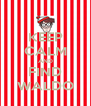 KEEP CALM AND FIND WALDO - Personalised Poster A4 size