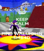 KEEP CALM AND FIND WALUIGI IN SM64D - Personalised Poster A4 size