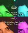 KEEP CALM AND Find who the fuck is Mr. Darcy! - Personalised Poster A4 size