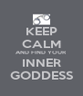 KEEP CALM AND FIND YOUR INNER GODDESS - Personalised Poster A4 size