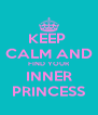 KEEP  CALM AND FIND YOUR INNER PRINCESS - Personalised Poster A4 size
