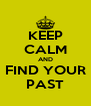 KEEP CALM AND FIND YOUR PAST - Personalised Poster A4 size