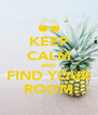 KEEP CALM AND FIND YOUR ROOM - Personalised Poster A4 size