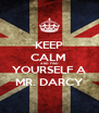KEEP CALM  AND FIND YOURSELF A MR. DARCY - Personalised Poster A4 size