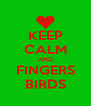 KEEP CALM AND FINGERS BIRDS - Personalised Poster A4 size