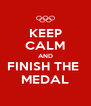 KEEP CALM AND FINISH THE  MEDAL - Personalised Poster A4 size