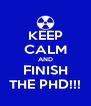 KEEP CALM AND FINISH THE PHD!!! - Personalised Poster A4 size