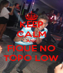 KEEP CALM AND FIQUE NO TOPO LOW - Personalised Poster A4 size