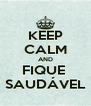 KEEP CALM AND FIQUE  SAUDÁVEL - Personalised Poster A4 size