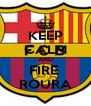 KEEP CALM AND FIRE  ROURA - Personalised Poster A4 size