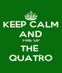 KEEP CALM AND FIRE UP THE  QUATRO - Personalised Poster A4 size