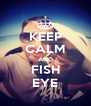 KEEP CALM AND FISH EYE - Personalised Poster A4 size
