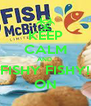 KEEP CALM AND  FISHY FISHY! ON - Personalised Poster A4 size