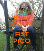 KEEP CALM AND FIST PICO - Personalised Poster A4 size