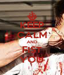 KEEP CALM AND FIST YOU - Personalised Poster A4 size