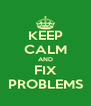 KEEP CALM AND FIX PROBLEMS - Personalised Poster A4 size