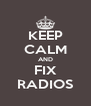 KEEP CALM AND FIX RADIOS - Personalised Poster A4 size