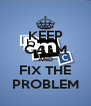 KEEP CALM AND FIX THE PROBLEM - Personalised Poster A4 size
