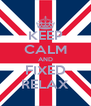 KEEP CALM AND FIXED RELAX - Personalised Poster A4 size