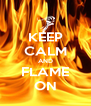 KEEP CALM AND FLAME ON - Personalised Poster A4 size