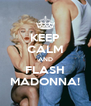 KEEP CALM AND FLASH MADONNA! - Personalised Poster A4 size