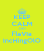KEEP CALM AND FlaVIa IncHingOlO - Personalised Poster A4 size