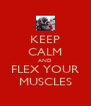 KEEP CALM AND FLEX YOUR MUSCLES - Personalised Poster A4 size