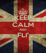 KEEP CALM AND FLI'  - Personalised Poster A4 size