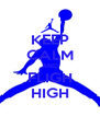 KEEP CALM AND FLIGH HIGH - Personalised Poster A4 size