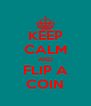 KEEP CALM AND FLIP A COIN - Personalised Poster A4 size