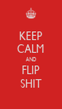 KEEP CALM AND FLIP SHIT - Personalised Poster A4 size