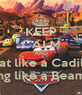 KEEP CALM AND Float like a Cadillac Sting like a Beamer - Personalised Poster A4 size
