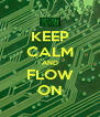 KEEP CALM AND FLOW ON - Personalised Poster A4 size