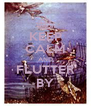 KEEP CALM AND FLUTTER BY - Personalised Poster A4 size