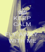 KEEP CALM AND FLY AWAY  WITH ME - Personalised Poster A4 size