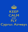 KEEP CALM AND FLY Cyprus Airways - Personalised Poster A4 size