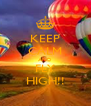KEEP CALM AND FLY HIGH!! - Personalised Poster A4 size
