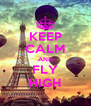 KEEP CALM AND FLY HIGH - Personalised Poster A4 size