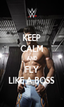 KEEP CALM AND FLY LIKE A BOSS - Personalised Poster A4 size