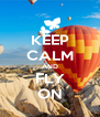 KEEP CALM AND FLY ON - Personalised Poster A4 size
