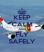 KEEP CALM AND FLY SAFELY - Personalised Poster A4 size