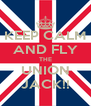 KEEP CALM AND FLY THE UNION JACK!! - Personalised Poster A4 size